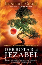 Manual Del Guerrero Espiritual Para Derrotar A Jezabel