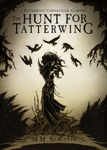 The Hunt for Tatterwing: A Tatterwing Chronicles Glimpse