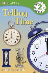 DK Readers: Telling Time (Enhanced Edition)