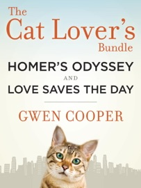 THE CAT LOVERS BUNDLE: HOMERS ODYSSEY AND LOVE SAVES THE DAY (2-BOOK BUNDLE)