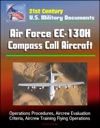 21st Century US Military Documents Air Force EC-130H Compass Call Aircraft - Operations Procedures Aircrew Evaluation Criteria Aircrew Training Flying Operations