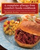 Complete Allergy-Free Comfort Foods Cookbook