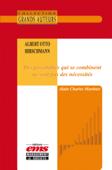 Albert Otto Hirschmann - Des possibilités qui se combinent ne sont pas des nécessités