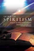 Intro to Spiritism: Based on the Works of Allan Kardec
