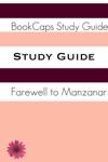 Farewell To Manzanar A BookCaps Study Guide