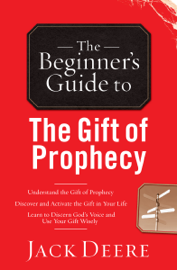 The Beginner's Guide to the Gift of Prophecy book