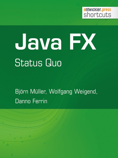 Java FX - Status Quo by Björn Müller, Wolfgang Weigend & Danno Ferrin on  iBooks