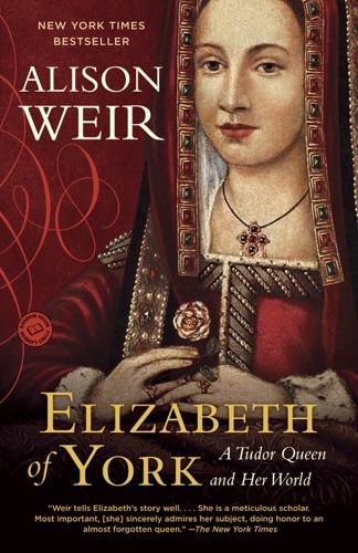 Alison Weir - Elizabeth of York