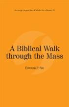 A Biblical Walk through the Mass: Catholic for a Reason III