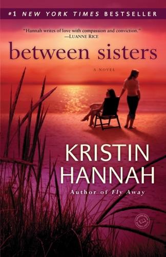 Kristin Hannah - Between Sisters