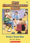 Kristys Great Idea The Baby-Sitters Club 1