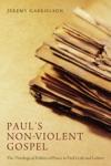 Pauls Non-Violent Gospel