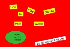 HOW TO PLAY GAMES WITH WORDS: OPEN ACCESS EDITION