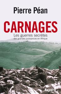 Carnages. Les guerres secrètes des grandes puissances en Afrique Couverture de livre