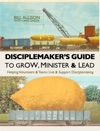 Disciplemakers Guide To Grow Minister  Lead