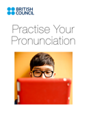 Practise Your Pronunciation