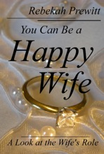 You Can Be a Happy Wife: A Look at the Wife's Role