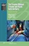 The Trauma Manual Trauma And Acute Care Surgery Fourth Edition