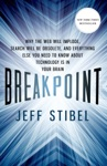 Breakpoint Why The Web Will Implode Search Will Be Obsolete And Everything Else You Need To Know About Technology Is In Your Brain