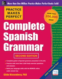 Practice Makes Perfect Complete Spanish Grammar - Gilda Nissenberg