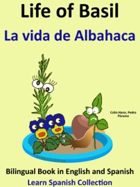Learn Spanish Spanish For Kids Life Of Basil La Vida De Albahaca