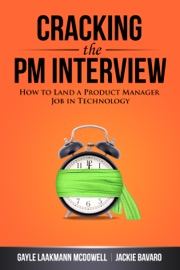 Cracking the PM Interview - McDowell, Gayle Laakmann & Bavaro, Jackie
