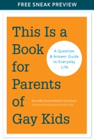 This Is a Book for Parents of Gay Kids (Sneak Preview)