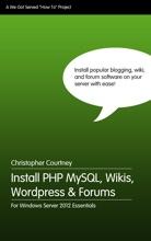 Install PHP MySQL, Wikis, WordPress & Forums For Windows Server 2012 Essentials