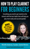 Michelle Anderson - How To Play Clarinet For Beginners  artwork