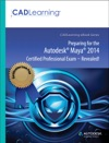 Preparing For The Autodesk Maya 2014 Certified Professional Exam - Revealed