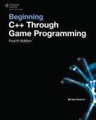 Beginning C++ Through Game Programming, Fourth Edition