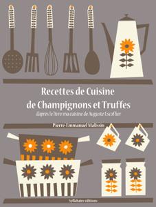 Recettes de cuisine de champignons et truffes Couverture de livre