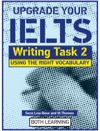 Upgrade Your IELTS Writing Task 2 Using The Right Vocabulary