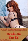 Couch Surfing Sexcapades Hands - On Sex-Ed