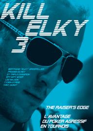 Kill Elky - L'avantage du poker agressif en tournois