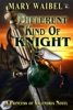 Different Kind of Knight (A Princess of Valendria Novel, #3)