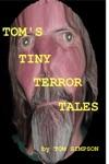 Toms Tiny Terror Tales
