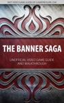 The Banner Saga - Unofficial Video Game Guide  Walkthrough