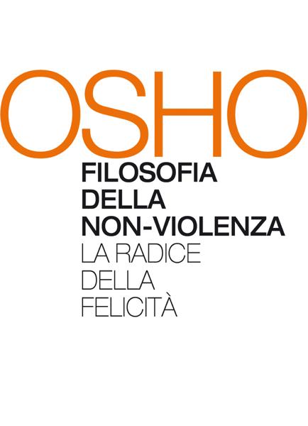 OSHO: Filosofia della non-violenza di Osho