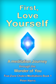 First, Love Yourself: A Meditation Journey Through You