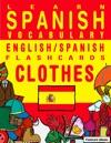 Learn Spanish Vocabulary EnglishSpanish Flashcards - Clothes
