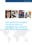 Disruptive Technologies: Advances That Will Transform Life, Business, and the Global Economy