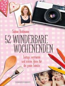52 wunderbare  Wochenenden da Sabine Bohlmann