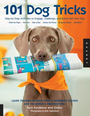 101 Dog Tricks - Kyra Sundance & Chalcy book
