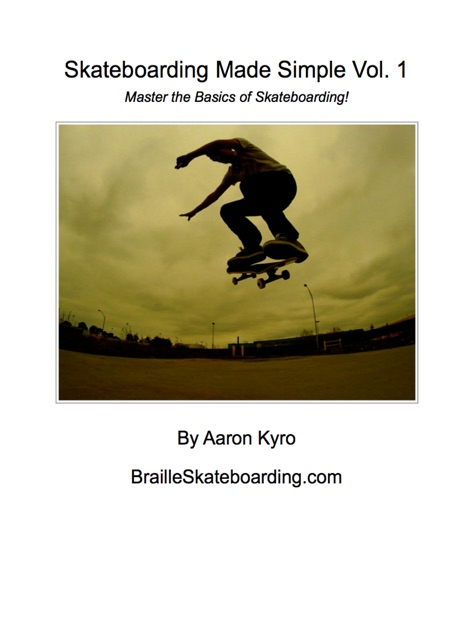 Skateboarding made simple vol 2 manuals – braille skateboarding.