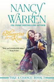 Blueprint for a Kiss - Nancy Warren book summary