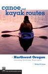 Canoe And Kayak Routes Of Northwest Oregon And Southwest Washington