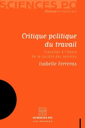 Critique politique du travail - Isabelle Ferreras