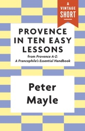 Provence in Ten Easy Lessons