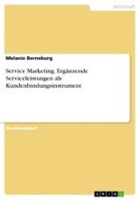 Service Marketing. Ergänzende Serviceleistungen Als Kundenbindungsinstrument